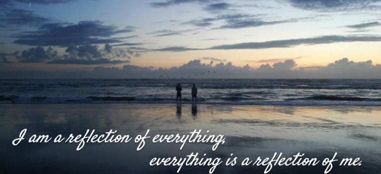 Mama Mantra of the Moment: I am a reflection of everything, everything is a reflection of me.