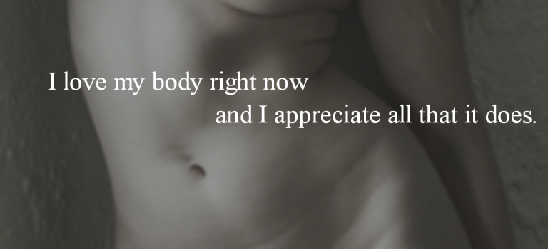Mama Mantra of the Moment: I love my body right now and I appreciate all that it does.
