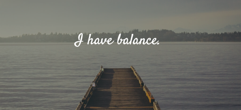 "Mama Mantra of the Moment: ""I have balance."""